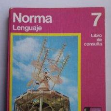 Libros de segunda mano: NORMA LENGUAJE 7. SANTILLANA. 1973.. Lote 168999616