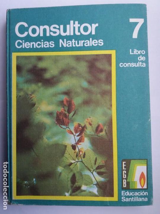 CONSULTOR CIENCIAS NATURALES 7. SANTILLANA. 1973. (Libros de Segunda Mano - Libros de Texto )