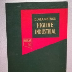 Libros de segunda mano: HIGIENE INDUSTRIAL DEL DR. GEA UBEROS. FORMACIÓN PROFESIONAL EDITORIAL AGUILAR. 3ª EDICIÓN 1967 . Lote 169024860