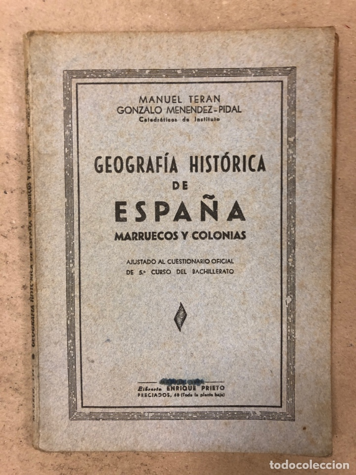 GEOGRAFÍA HISTÓRICA DE ESPAÑA, MARRUECOS Y COLONIAS. 5º BACHILLERATO. 1941. MANUEL TERAN Y GONZALO M (Libros de Segunda Mano - Libros de Texto )
