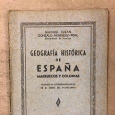 Libros de segunda mano: GEOGRAFÍA HISTÓRICA DE ESPAÑA, MARRUECOS Y COLONIAS. 5º BACHILLERATO. 1941. MANUEL TERAN Y GONZALO M. Lote 169108580