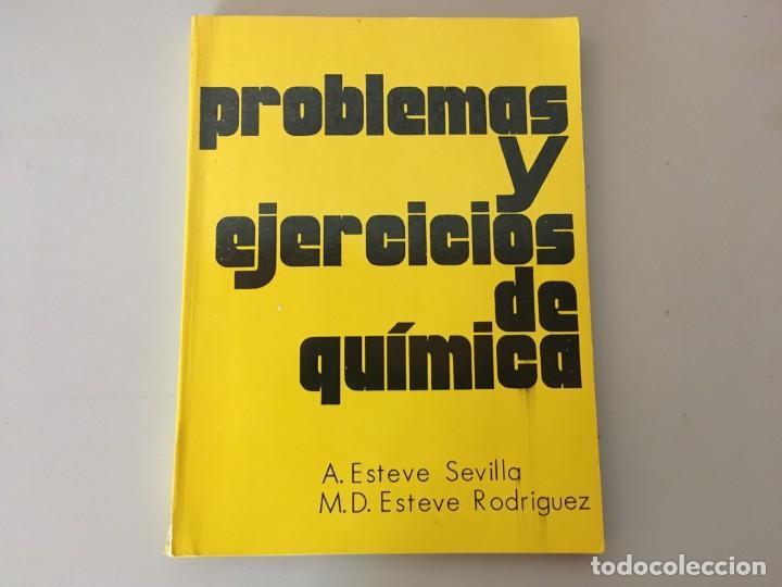 PROBLEMAS Y EJERCICIOS DE QUIMICA , ECIR , A. ESTEVE SEVILLA , M. D. ESTEVE RODRIGUEZ (Libros de Segunda Mano - Libros de Texto )