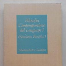 Libros de segunda mano: FILOSOFIA CONTEMPORANEA DEL LENGUAJE I (SEMANTICA FILOSOFICA) EDUARDO BUSTOS - UNED. Lote 169463244