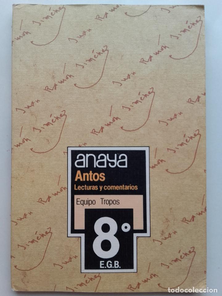 ANTOS - LECTURAS Y COMENTARIOS 8 - EQUIPO TROPOS - 8º EGB - ANAYA - 1985 (Libros de Segunda Mano - Libros de Texto )