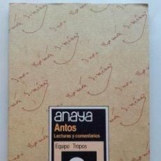 Libros de segunda mano: ANTOS - LECTURAS Y COMENTARIOS 8 - EQUIPO TROPOS - 8º EGB - ANAYA - 1985. Lote 169463432