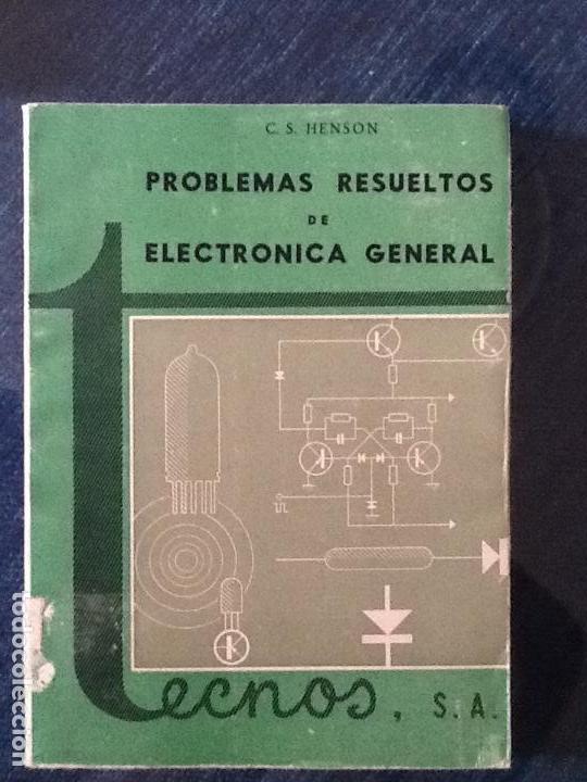 PROBLEMAS RESUELTOS DE ELECTRONICA GENERAL. C. S. HENSON. (Libros de Segunda Mano - Libros de Texto )