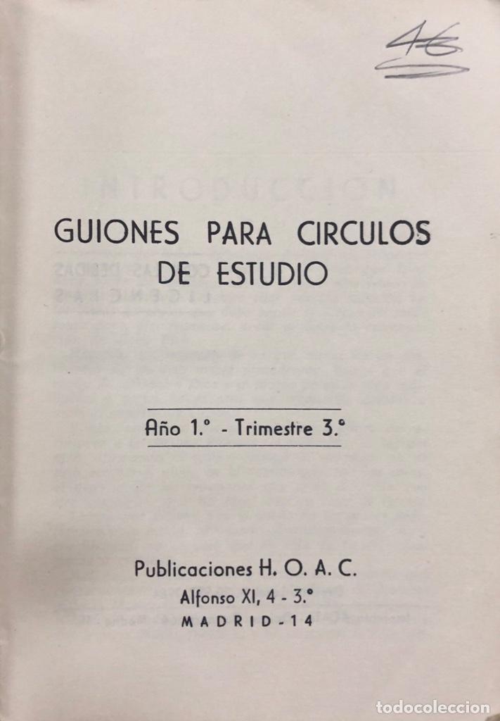 Libros de segunda mano: GUIONES PARA CIRCULOS DE ESTUDIO. AÑO 1º. TRIMESTRE 3º. PUBLICACIONES H.O.A.C. MADRID, 1964. - Foto 2 - 169548244