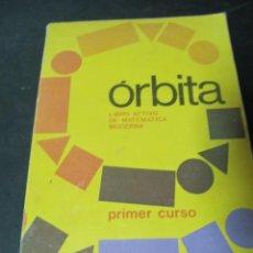 Libros de segunda mano: LIBRO ORBITA PRIMER CURSO MATEMATICA MODERNA SANTILLANA . Lote 170139392