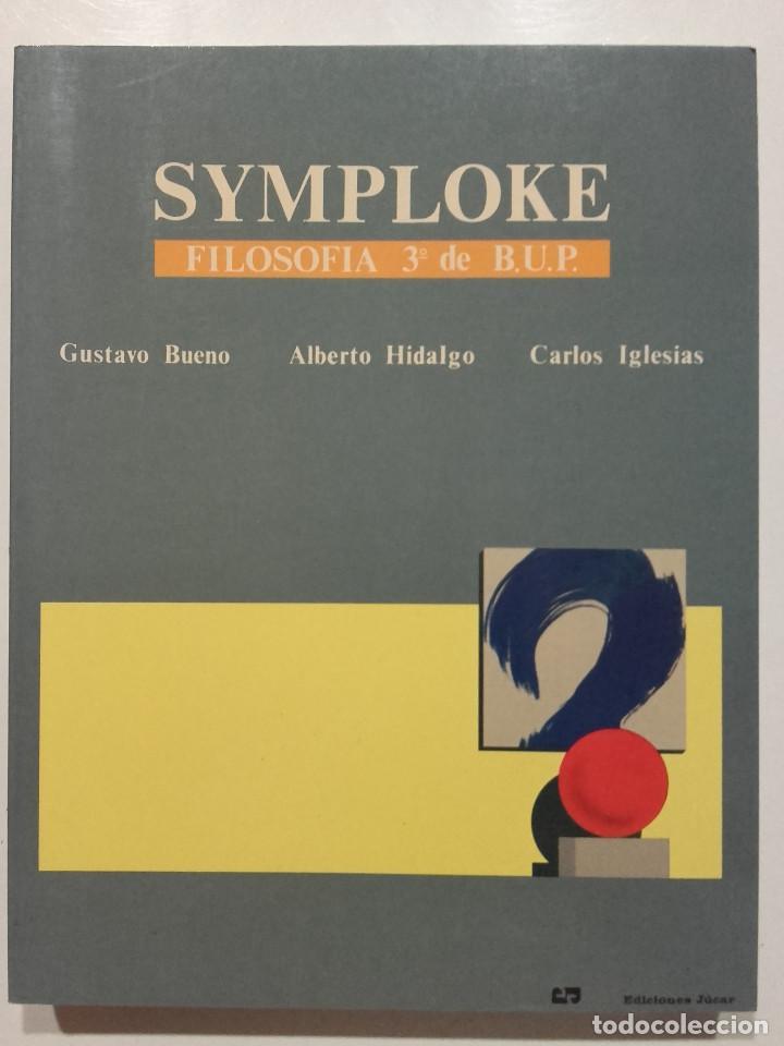SYMPLOKE - GUSTAVO BUENO / ALBERTO HIDALGO - FILOSOFIA 3 - 3º BUP - EDICIONES JUCAR - 1991 - NUEVO (Libros de Segunda Mano - Libros de Texto )