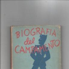 Libros de segunda mano: BIOGRAFÍA DEL CAMPAMENTO. MANUEL CALVO HERNANDO.. Lote 171420902