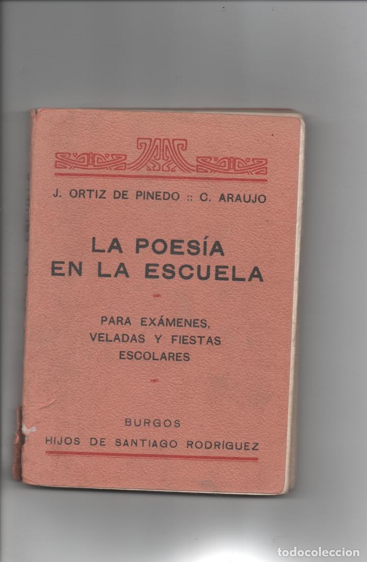 LA POESÍA EN LA ESCUELA. J. ORTIZ DE PINEDO. C. ARAUJO. (Libros de Segunda Mano - Libros de Texto )