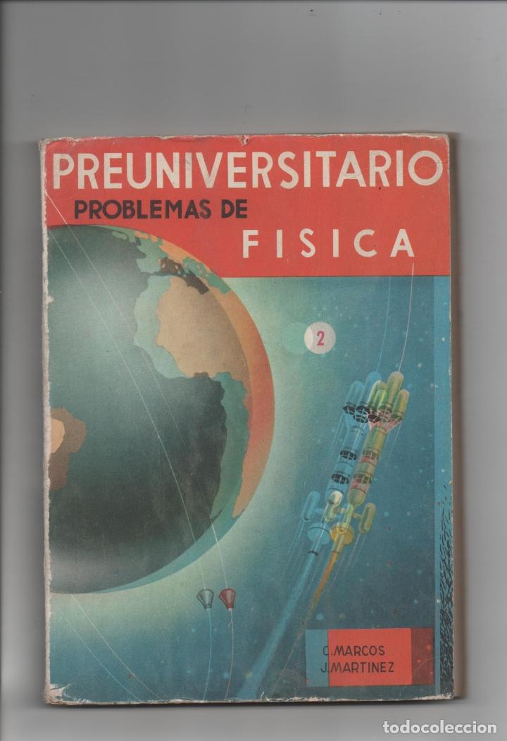 PREUNIVERSITARIO.PROBLEMAS DE FÍSICA. C.MARCOS, J. MARTÍNEZ. (Libros de Segunda Mano - Libros de Texto )