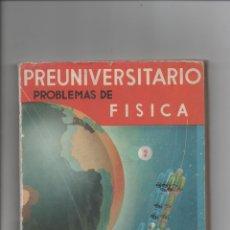 Libros de segunda mano: PREUNIVERSITARIO.PROBLEMAS DE FÍSICA. C.MARCOS, J. MARTÍNEZ.. Lote 171421142