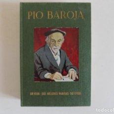 Libros de segunda mano: LIBRERIA GHOTICA. RARO LIBRO DE ESCUELA. PIO BAROJA.SU VIDA.SUS MEJORES PÁGINAS.1965. Lote 171472134