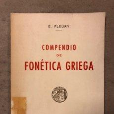 Libros de segunda mano: COMPENDIO DE FONÉTICA GRIEGA. E. FLEURY. CASA EDITORIAL BOSCH 1969. 103 PÁGINAS.. Lote 195079135