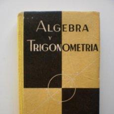 Libros de segunda mano: ALGEBRA Y TRIGONOMETRIA. Lote 171729343