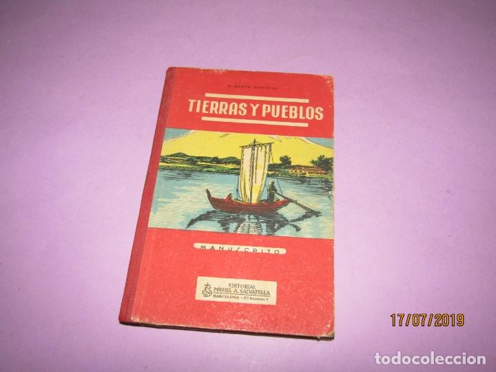 Libros de segunda mano: Antiguo Libro de Escuela TIERRAS Y PUEBLOS de Alberto Montana y Editorial Miguel A. Salvatella -1958 - Foto 6 - 172009830