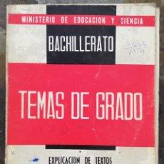 Libros de segunda mano: TEMAS DE GRADO EXPLICACIÓN DE TEXTOS. BACHILLER ELEMENTAL 1968. Lote 172024988