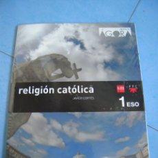 Libros de segunda mano: RELIGIÓN CATÓLICA 1º ESO SM PROYECTO ÁGORA. Lote 172118252