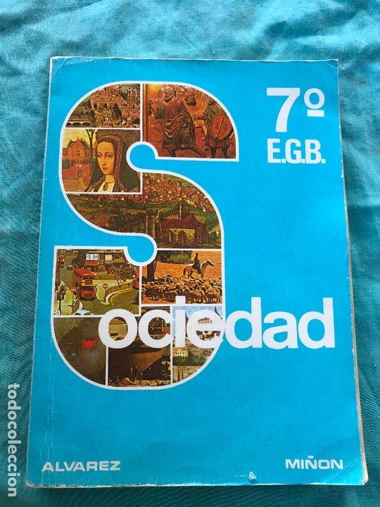 LIBRO EGB/ SOCIEDAD 7ºALVAREZ/MIÑON (Libros de Segunda Mano - Libros de Texto )