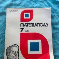 Libros de segunda mano: MATEMÁTICAS 7 CURSO E.G.B./ÁLVAREZ/MIÑON. Lote 172582975