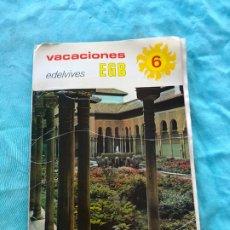 Libros de segunda mano: VACACIONES EDELVIVES 6 EGB. LUIS VIVES. ZARAGOZA. 1979. Lote 172583128