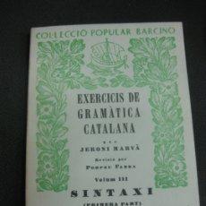 Libros de segunda mano: EXERCICIS DE GRAMATICA CATALANA. JERONI MARVA. SINTAXI, 1ª PART. EDITORIAL BARCINO. NOVA EDICIO. . Lote 172705000