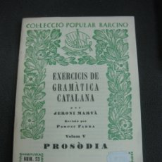 Libros de segunda mano: EXERCICIS DE GRAMATICA CATALANA. JERONI MARVA. PROSODIA. (VOLUM V) BARCINO. NOVA EDICIO. . Lote 172705712