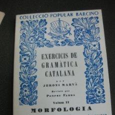 Libros de segunda mano: EXERCICIS DE GRAMATICA CATALANA. JERONI MARVA. MORFOLOGIA. (VOLUM II) BARCINO. NOVA EDICIO. . Lote 172705869