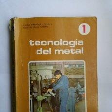 Libros de segunda mano: TECNOLOGÍA DEL METAL. FP1-1. EDELVIVES. 1975.. Lote 172854568