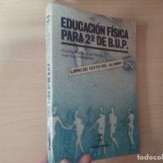 Libros de segunda mano: EDUCACIÓN FÍSICA PARA 2 DE BUP - VICENTE MARTINEZ DE HARO - JUAN LUIS HERNÁNDEZ. Lote 172898069