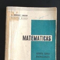 Libri di seconda mano: MATEMÁTICAS . QUINTO CURSO DE BACHILLERATO. SIXTO RÍOS. Lote 173472902