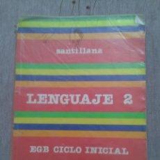 Libros de segunda mano: LENGUAJE 2 EGB CICLO INICIAL SANTILLANA 1981. Lote 173735772