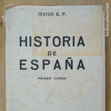 Libros de segunda mano: HISTORIA DE ESPAÑA, PRIMER CURSO. TEXTOS E.P. EDITORIAL BIBLIOGRAFICA ESPAÑOLA. Lote 173907314