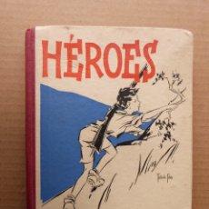 Libros de segunda mano: LIBRO HEROES - EDITORIAL HIJOS DE SANTIAGO RODRIGUEZ BURGOS 1939. Lote 173935364