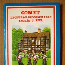 Libros de segunda mano: COMET: LECTURAS PROGRAMADAS INGLÉS 7° EGB (SANTILLANA, 1984). MARGARITA MENÉNDEZ Y MARIO MACOMA.. Lote 174143045
