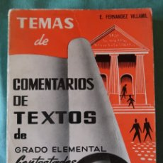 Libros de segunda mano: TEMAS DE COMENTARIOS DE TEXTOS DE GRADO ELEMENTAL. E. FERNÁNDEZ VILLAMIL. Lote 174185083