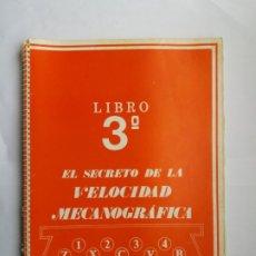 Libros de segunda mano: EL SECRETO DE LA VELOCIDAD MECANOGRÁFICA. LIBRO 3º. ANTONIO CABALLERO. 1980.. Lote 174243515