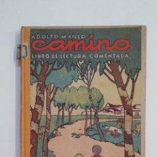 Libros de segunda mano: CAMINO. ADOLFO MAÍLLO. LIBRO DE LECTURA COMENTADA. EDITORIAL MIGUEL A. SALVATELLA. TDK411. Lote 174548488