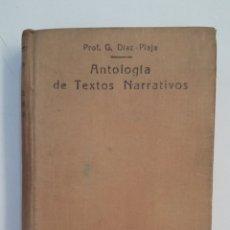 Libros de segunda mano: ANTOLOGIA DE TEXTOS NARRATIVOS. G. DÍAZ - PLAJA. COLECCION TEXTOS LITERARIOS. SERIA A. VOL 1 TDK411. Lote 174556064