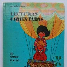 Libros de segunda mano: LECTURAS COMENTADAS 5° CURSO EGB 1972. Lote 175924527