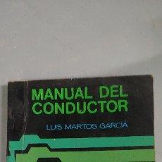 Libros de segunda mano: MANUAL DEL CONDUCTOR LUIS MARTOS GARCÍA CAJA2. Lote 175933012