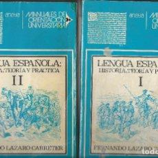 Libros de segunda mano: 2 LIBROS LENGUA ESPAÑOLA: HISTORIA,TEORIA Y PRACTICA.FERNANDO LÁZARO CARRETER.. Lote 175989618