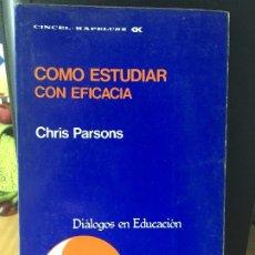 Libros de segunda mano: COMO ESTUDIAR CON EFICACIA CHRIS PARSONS 1981. EDITORIAL CINCEL, ISBN: 84-7046-215-6. Lote 176423058