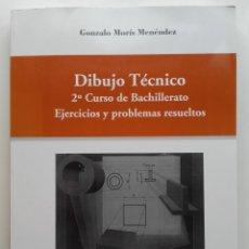 Libros de segunda mano: DIBUJO TECNICO - 2º CURSO DE BACHILLERATO - PROBLEMAS RESUELTOS - GONZALO MORIS MENENDEZ. Lote 176483600