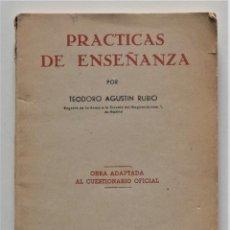 Libros de segunda mano: PRÁCTICAS DE ENSEÑANZA - TEODORO AGUSTÍN RUBIO - OBRA ADAPTADA AL CUESTIONARIO OFICIAL. Lote 176499223