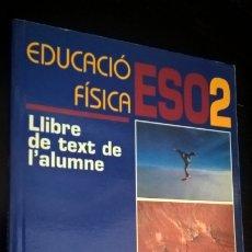 Libros de segunda mano: EDUCACIÓ FÍSICA ESO 2. LLIBRE DE TEXT DE L'ALUMNE.CARLES JARDÍ I PINYOL, JOAN RIUS I SANS, ANNA CANA. Lote 176661965
