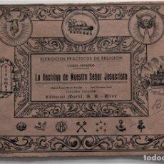 Libros de segunda mano: LA DOCTRINA DE NUESTRO SEÑOR JESUCRISTO, EJERCICIOS PRÁCTICOS DE RELIGIÓN - ALCOY CURSO 1950-51. Lote 176989548