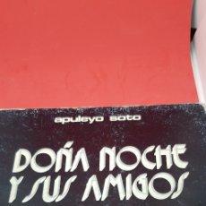 Libros de segunda mano: DOÑA NOCHE Y SUS AMIGOS. APULEYO SOTO 1976. Lote 177059020