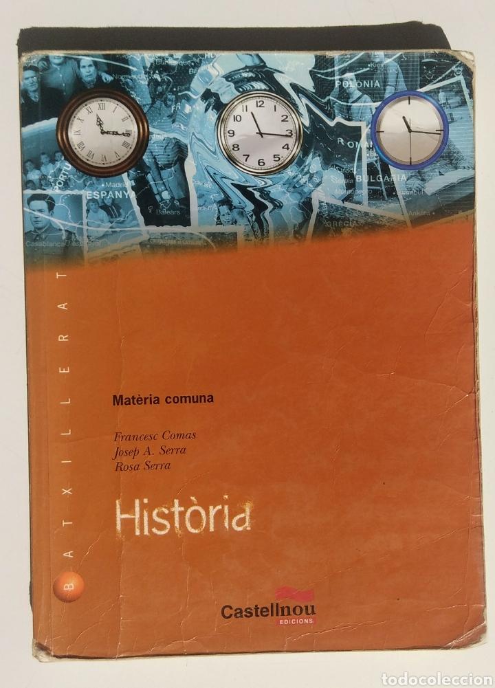 LIBRO HISTÒRIA. MATÈRIA COMUNA. BATXILLERAT. (Libros de Segunda Mano - Libros de Texto )